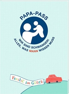 Broschur - Familie im Glück - Papa-Pass: Wir sind schwanger! Alles, was Mann wissen muss - 1