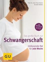Das große Buch zur Schwangerschaft. Umfassender Rat für jede Woche - 1